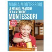 """""""Le manuel pratique de la méthode Montessori"""""""