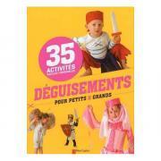 Livre déguisements pour petits et grands : 35 activités faciles et originales