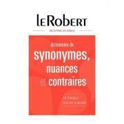 """Dictionnaire """"Le Robert des Synonymes nuances et contraires"""""""