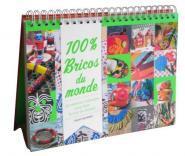 Bayard Jeunesse - Manuel - 100% bricos du monde : 30 créations originales pour faire le tour du monde -
