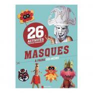 Livre masques à faire soi-même : 26 activités faciles et originales