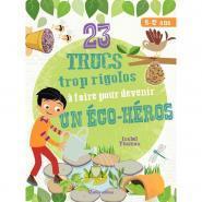 Livre 23 trucs trop rigolos à faire pour devenir un éco-héros